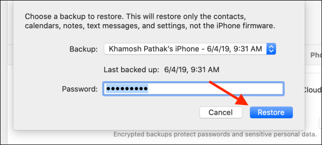 Select the back up and then click on the Restore button