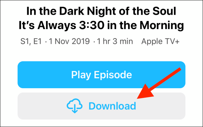 Tap on the download button from the episode page on iphone