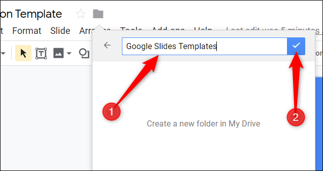 "To keep things organized, name the folder ""Google Slides templates"" and store any other templates you create in here."