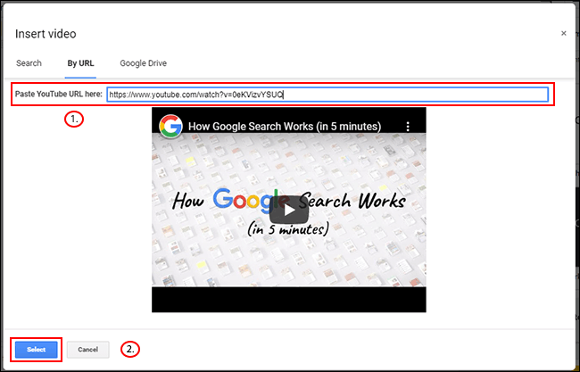 In Google Slides Insert Video menu, click the By URL tab, paste your YouTube URL, then click Select