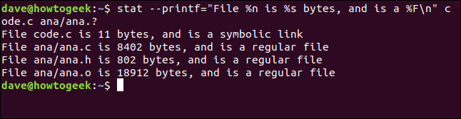 "stat --printf=""File %n is %s bytes, and is a %F\n"" code.c ana/ana.? in a terminal window"