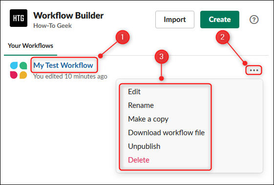 Click your Workflow to edit it or click the three dots to access more options and select the one you want from the drop-down menu.