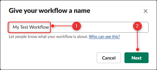 "Type a name for your workflow in the text field, and then click ""Next."""