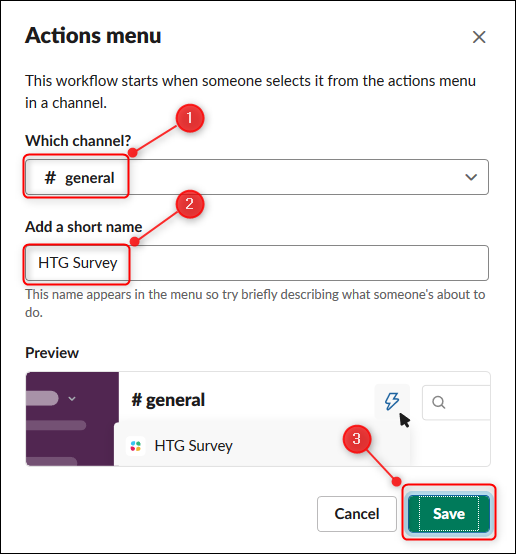 """To start a workflow from the """"Actions menu"""", select the channel from which people can start the workflow, enter a name, and then click """"Save."""""""