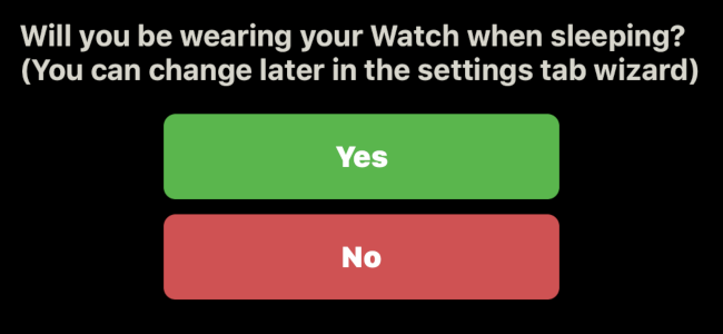 """The """"Will you be Wearing your Watch when Sleeping"""" prompt in the AutoSleep Tracker app."""