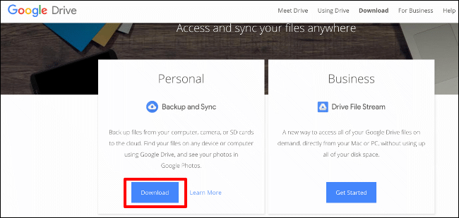 On the Google Drive website, click Download for the Backup and Sync software
