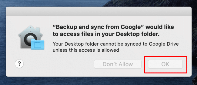 Click OK to allow Backup and Sync access to Desktop files