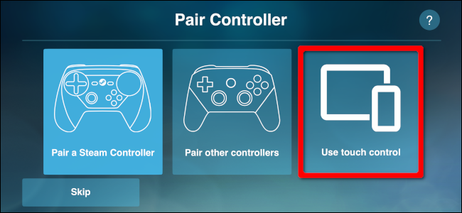 "Select ""Use touch control""."