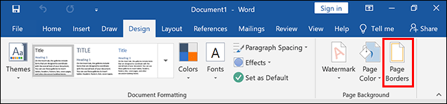 Depending on your version of Word, click the Design or Layout/Page Layout tab, then click Page Borders
