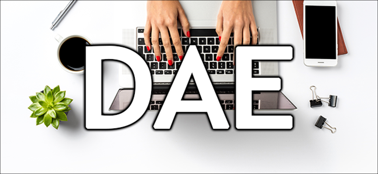 DAE in all caps over a picture of a woman's hands typing on a laptop keyboard.