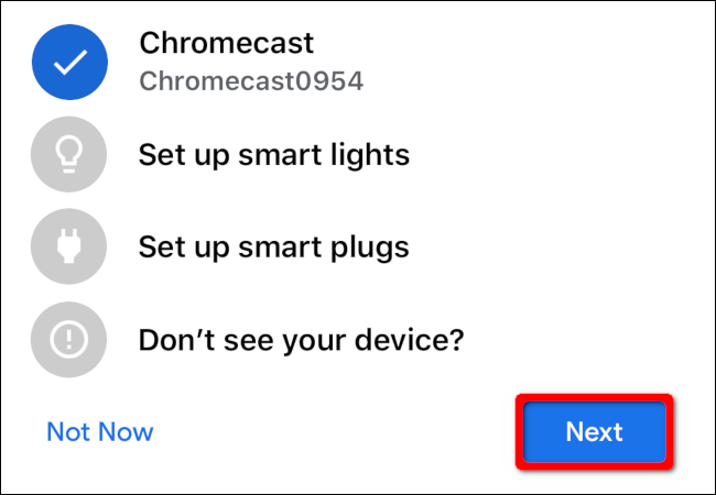 """Select your Chromecast device, and then tap """"Next."""""""