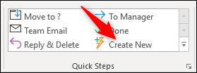 """The Quick Steps """"Create New"""" option."""