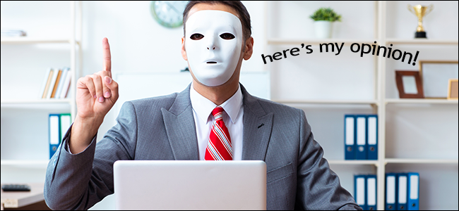 A man in a mask giving his opinion online. He's probably not a lawyer.