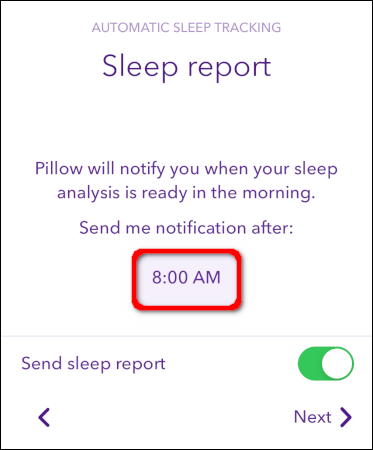 Select the time you want the app to notify you that your Sleep Report is ready.
