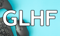 """What Does """"GLHF"""" Mean, and How Do You Use It?"""