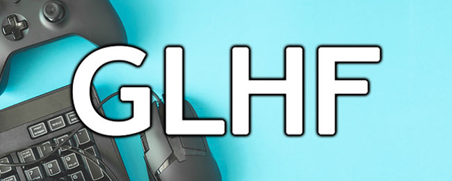 "What Does ""GLHF"" Mean, and How Do You Use It?"