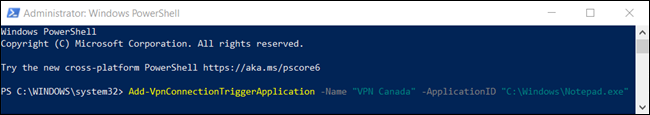 """The """"Add-VpnConnectionTriggerApplication -Name """"<VPNConnection>"""" –ApplicationID""""<AppPath>"""" command in a PowerShell window."""