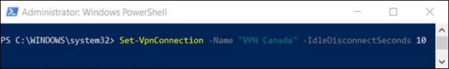 "The ""Set-VpnConnection -Name ""<VPNConnection>"" -IdleDisconnectSeconds <IdleSeconds>"" command in a PowerShell window."
