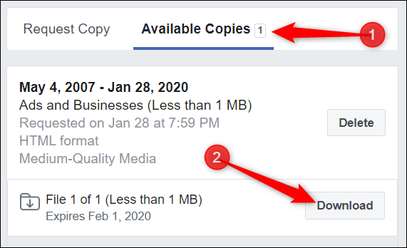 "When the file is ready for download, click ""Available copies"" from the Download Your Information page. Click ""Download"" next to the file you wish to download."