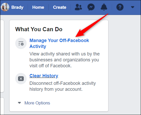 "Click ""Manage your off-Facebook Activity"" from the right side of the screen."