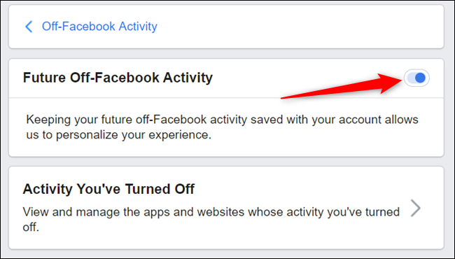 """Toggle the switch next to """"Future off-Facebook activity"""" to the Off position to turn it off completely."""