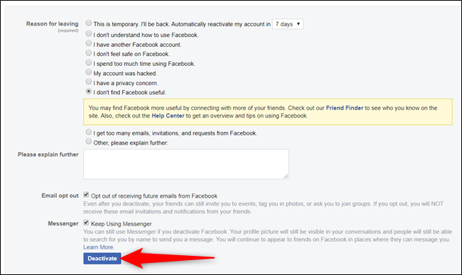 Just like an exit interview, Facebook would like you to fill out a form as to why you are leaving. Here, you can choose to keep Messenger enabled and to opt-out of future emails.