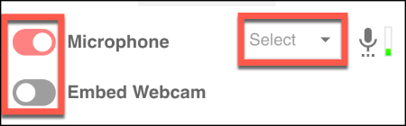 Press the slider for Microphone and Embed Webcam to enable or disable these options in Screencastify