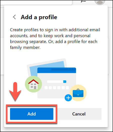 In the Add Profile menu in Microsoft Edge, click the Add button