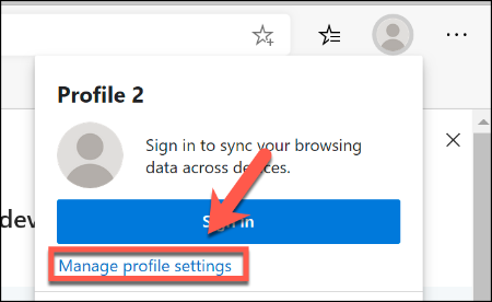 To manage your Edge profile settings, click the user profile icon in the top-right, then click Manage Profile Settings