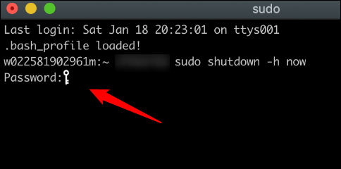 Type your password when prompted in terminal.