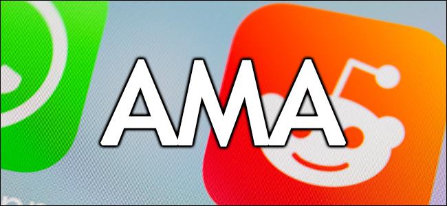 Una foto de la aplicación Reddit con la abreviatura AMA superpuesta.