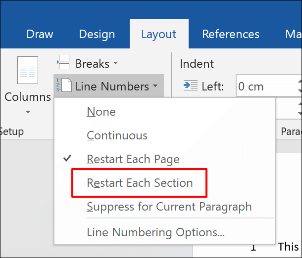 To add line numbers to a Word document, separated by section, click Layout > Line Numbers > Restart Each Section