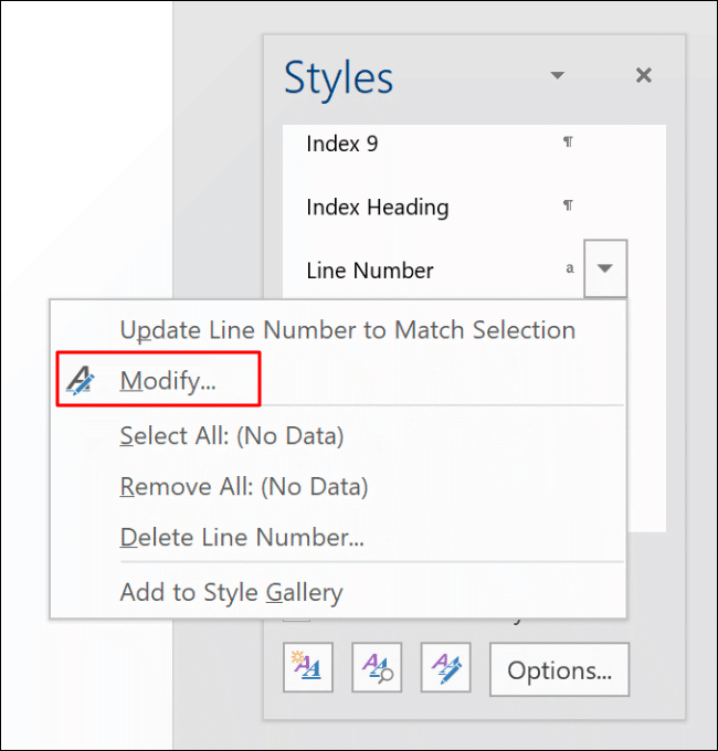 In the Styles pop-up menu in Word, select Line Numbers, click the side arrow menu, then click Modify