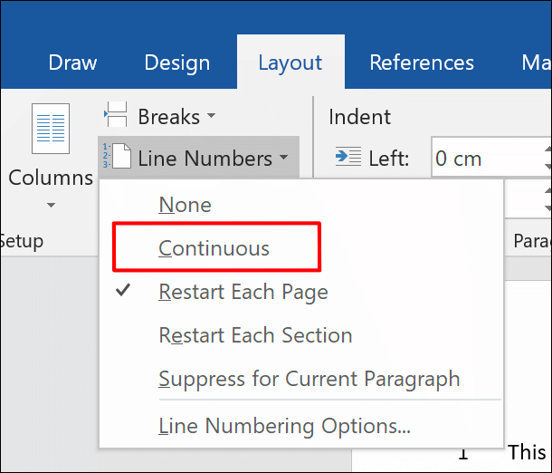 To add line numbers to a Word document entirely, click Layout > Line Numbers > Continuous