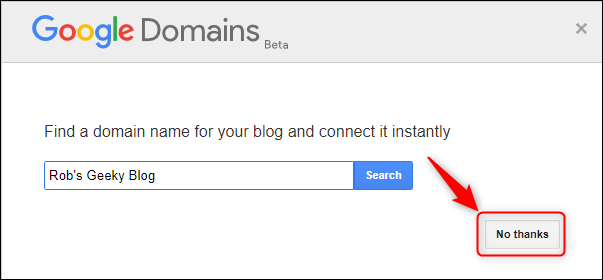 "The Google Domains panel, with ""No thanks"" highlighted."