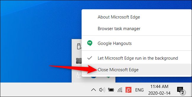 "To close Edge temporarily, click ""Close Microsoft Edge"" from the menu."
