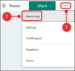 The Branching menu option.