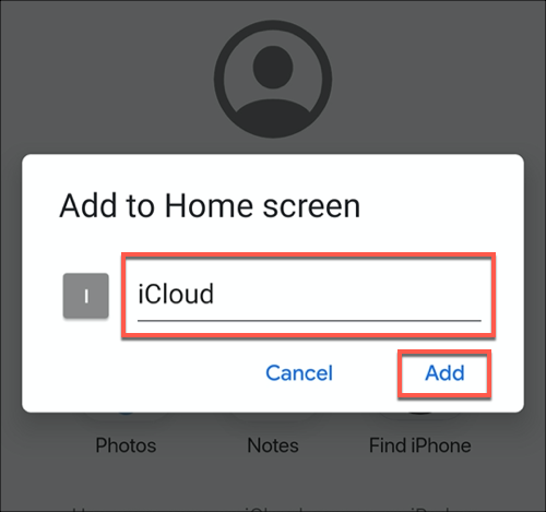 Name your iCloud PWA app, then tap the Add button to add it to your Android home screen