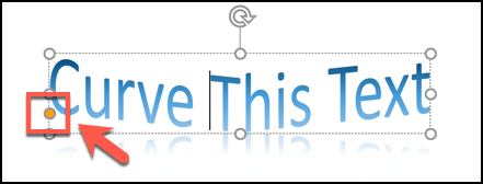 Move the yellow dot icon to change the path of a curved text object in PowerPoint