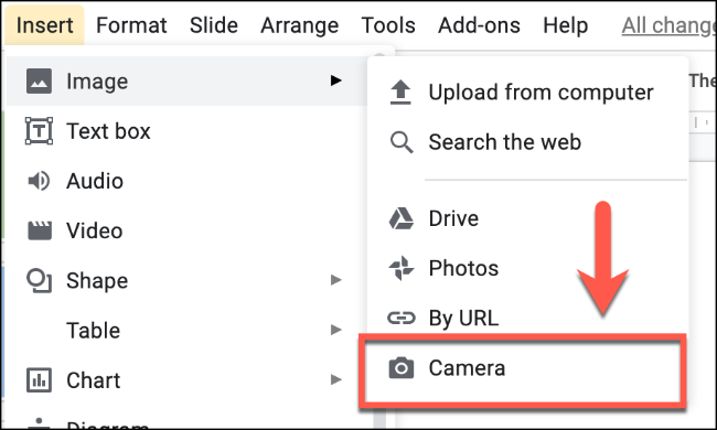 Click Insert > Image > Camera to insert an image using your camera in Google Slides