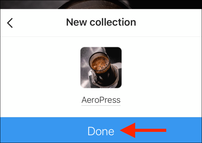 Tap the Done button after naming your collection