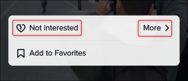 "Tap ""Not Interested"" or ""More."""