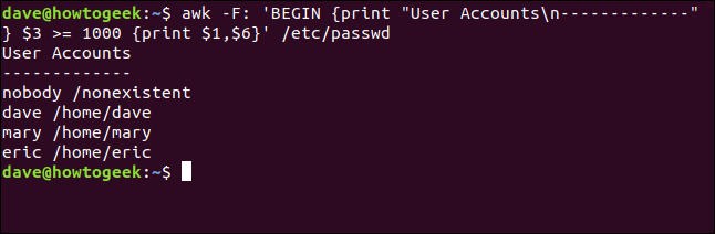 "The ""awk -F: 'BEGIN {print ""User Accounts\n-------------""} $3 >= 1000 {print $1,$6}' /etc/passwd"" command in a terminal window."
