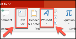 Click the Text Box or WordArt buttons to insert either object in your PowerPoint presentation