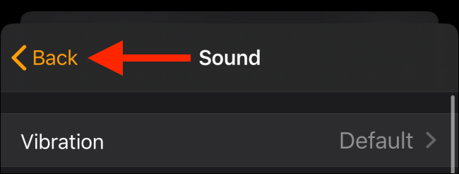 Tap the Back button from the Sounds page