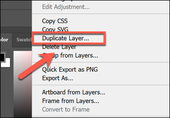 Right-click a layer in the Layers menu and press Duplicate Layer to duplicate it in Photoshop
