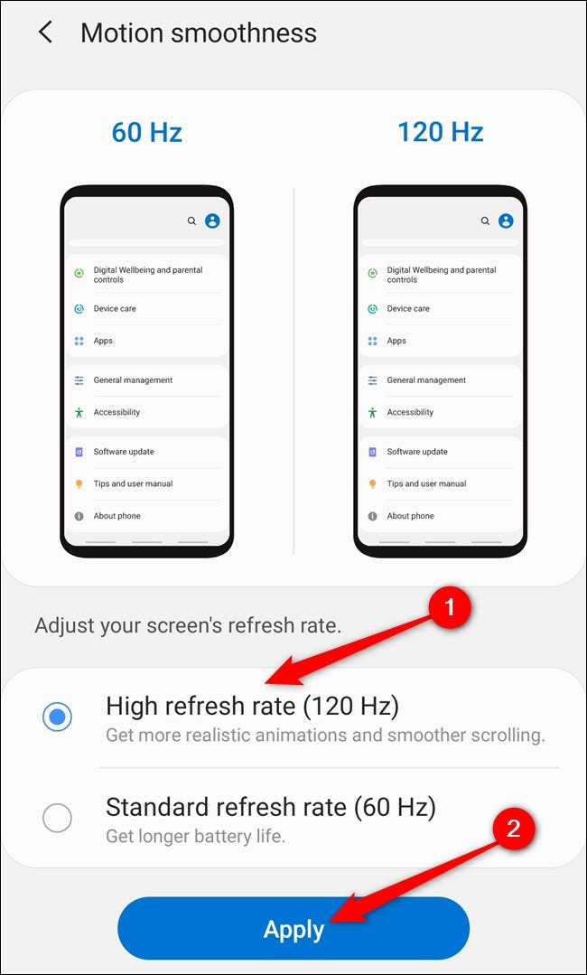"Samsung Galaxy S20 Select the ""High Refresh Rate (120Hz)"" option and then tap the ""Apply"" button."