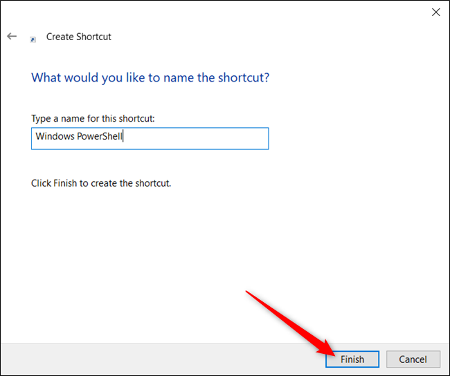 "Type a name for your shortcut in the text box, and then click ""Finish."""