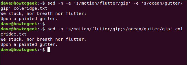 "The ""sed -n -e 's/motion/flutter/gip' -e 's/ocean/gutter/gip' coleridge.txt"" and ""sed -n 's/motion/flutter/gip;s/ocean/gutter/gip' coleridge.txt"" commands in a terminal window."