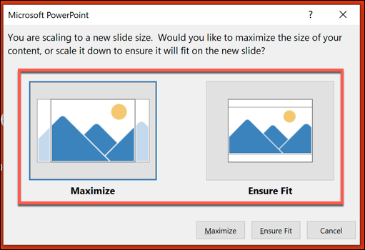 "Choose the ""Maximize"" or ""Ensure Fit"" option."